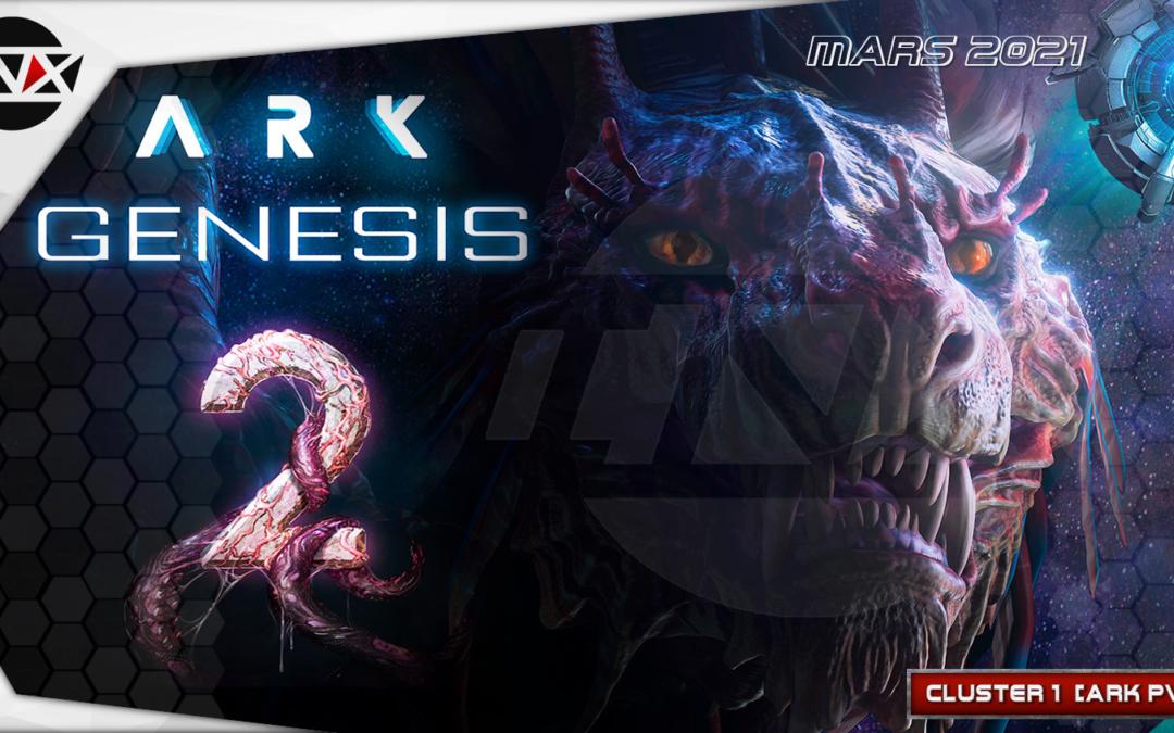 INX [ARK-PVE] GENESIS PARTIE II : CLUSTER 1 – 03.2020